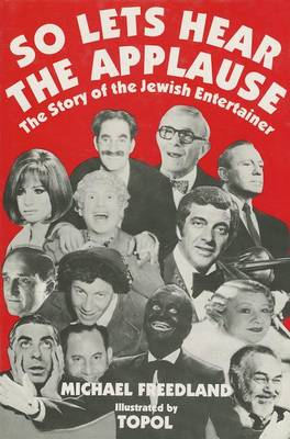 So Let's Hear the Applause: Tribute to the Jewish Entertainer (Hardback)