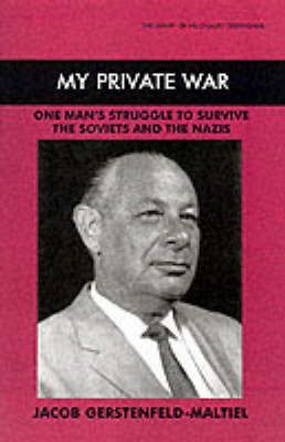 My Private War: One Man's Struggle to Survive the Soviets and the Nazis - Library of Holocaust Testimonies (Paperback)