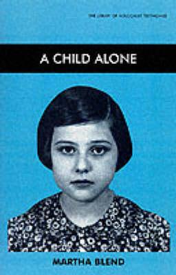 Child Alone - Library of Holocaust Testimonies (Hardback)