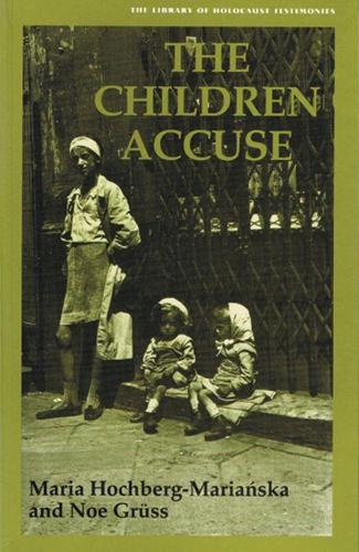 The Children Accuse - Library of Holocaust Testimonies (Paperback)