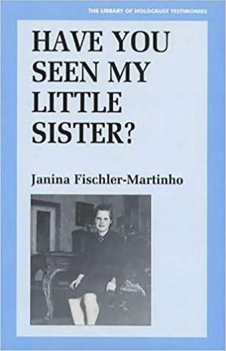 Have You Seen My Little Sister? - Library of Holocaust Testimonies (Paperback)