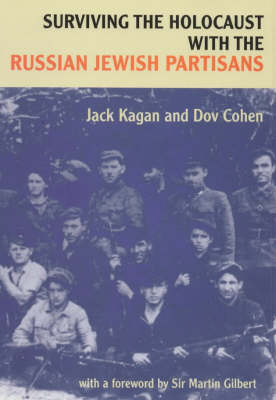 Surviving the Holocaust with the Russian Jewish Partisans (Hardback)