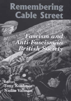 Remembering Cable Street: Fascism and Anti-fascism in British Society - Parkes-Wiener Series on Jewish Studies (Hardback)