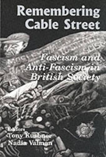 Remembering Cable Street: Fascism and Anti-fascism in British Society - Parkes-Wiener Series on Jewish Studies (Paperback)