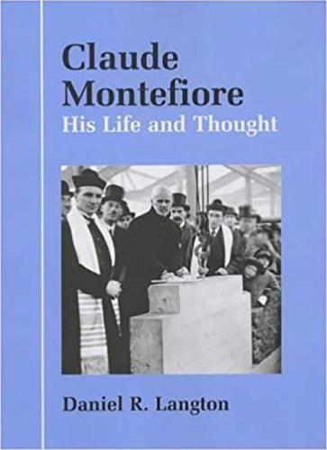 Claude Montefiore: His Life and Thought - Parkes-Wiener Series on Jewish Studies (Hardback)