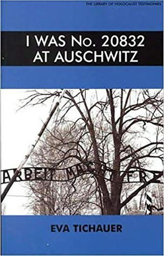 I Was No.20832 at Auschwitz - Library of Holocaust Testimonies (Paperback)