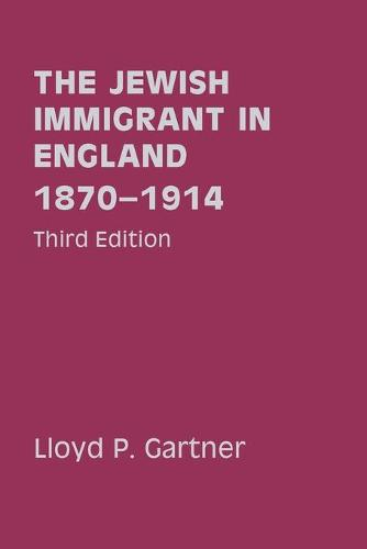 The Jewish Immigrant in England 1870-1914 1870-1914 - Parkes-Wiener Series on Jewish Studies (Paperback)