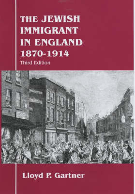 The Jewish Immigrant in England 1870-1914 1870-1914 - Parkes-Wiener Series on Jewish Studies (Hardback)