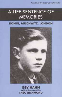 A Life Sentence of Memories: Konin, Auschwitz, London - Library of Holocaust Testimonies (Paperback)