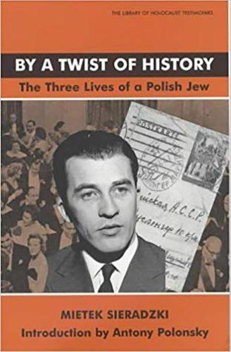 By a Twist of History: The Three Lives of a Polish Jew - Library of Holocaust Testimonies (Paperback)