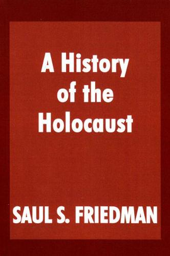 A History of the Holocaust - Parkes-Wiener Series on Jewish Studies (Paperback)