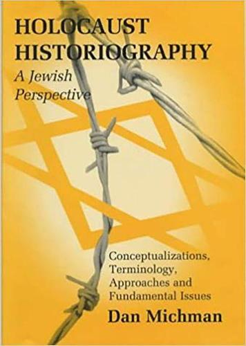 Holocaust Historiography from a Jewish Perspective - Parkes-Wiener Series on Jewish Studies (Hardback)