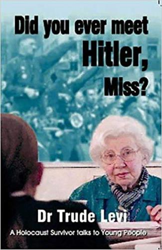 Did You Ever Meet Hitler, Miss?: A Holocaust Survivor Talks to Young People (Paperback)