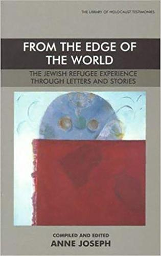 From the Edge of the World: The Jewish Refugee Experience Through Letters and Stories (Paperback)