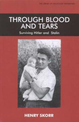 Through Blood and Tears: Surviving Hitler and Stalin (Paperback)