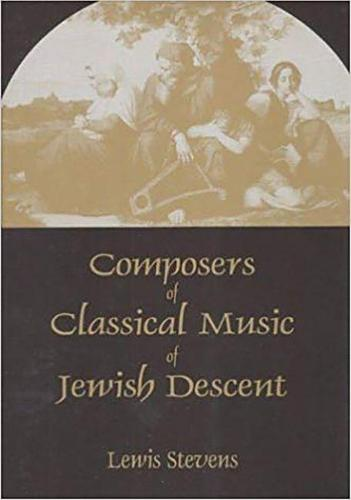 Composers of Classical Music of Jewish Descent (Hardback)