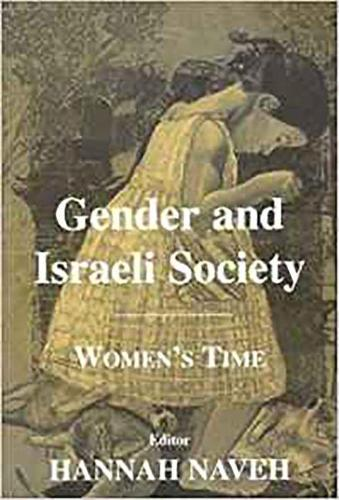 Gender and Israeli Society: Women's Time - Journal of Israeli History (Hardback)