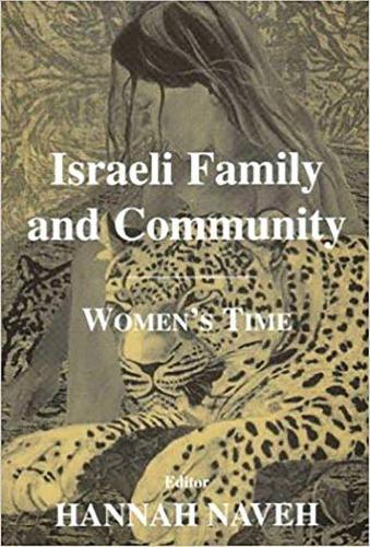 Israeli Family and Community: Women's Time - Journal of Israeli History (Hardback)