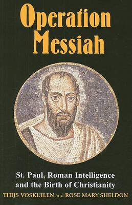 Operation Messiah: St Paul, Roman Intelligence and the Birth of Christianity (Paperback)