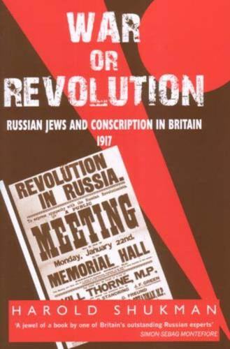 War or Revolution: 1917: Russian Jews and Conscription in Britain (Hardback)