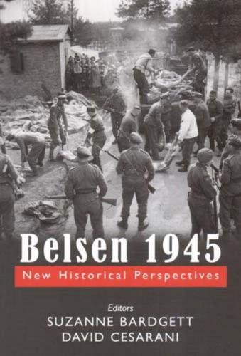 Belsen 1945: New Historical Perspectives (Hardback)