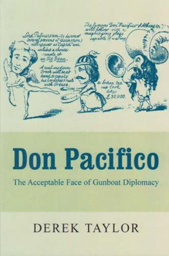 Don Pacifico: The Acceptable Face of Gunboat Diplomacy (Paperback)
