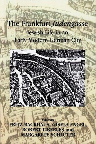 The Frankfurt Judengasse: Jewish Life in an Early Modern German City (Hardback)