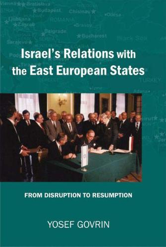 Israel's Relations with the East European States: From Disruption to Resumption (Hardback)