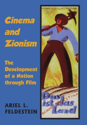 Cinema and Zionism: The Development of a Nation Through Film (Hardback)