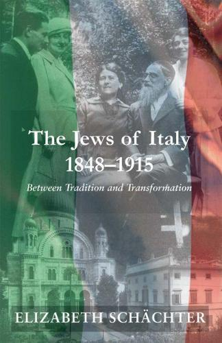 The Jews of Italy, 1848-1915: Between Tradition and Transformation (Hardback)