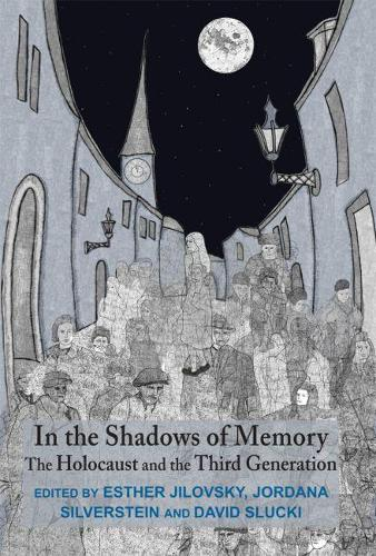 In the Shadows of Memory: The Holocaust and the Third Generation (Hardback)