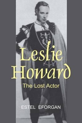 Leslie Howard: The Lost Actor (Hardback)
