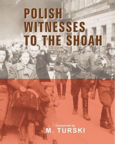 Polish Witnesses to the Shoah (Hardback)