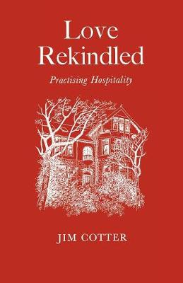Love Rekindled: Practising Hospitality (Paperback)