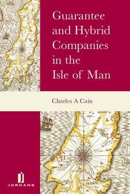 Guarantee and Hybrid Companies in the Isle of Man (Hardback)