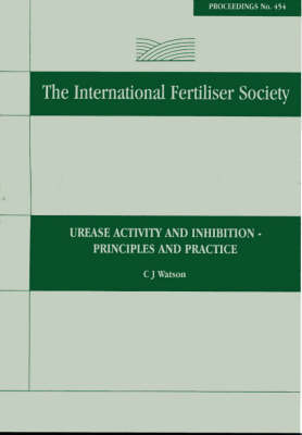 Urease Activity and Inhibition - Principles and Practice: Proceedings No 454 - Proceedings of the International Fertiliser Society 454 (Paperback)