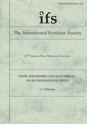 Food, Fertilisers and Footprints: An Environmental Essay - Proceedings of the International Fertiliser Society No. 623 (Paperback)