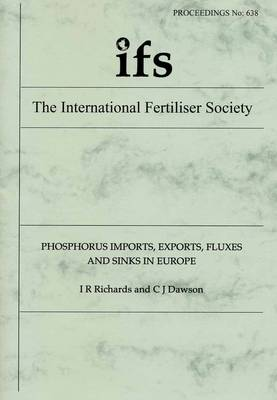 Phosphorus Imports, Exports, Fluxes and Sinks in Europe - Proceedings of the International Fertiliser Society No. 638 (Paperback)
