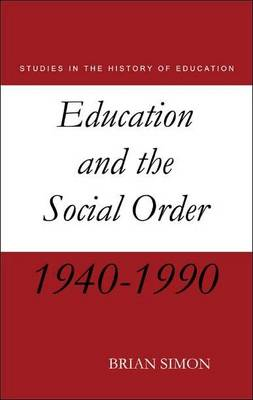 Education and the Social Order - Studies in the History of Education Vol 4 (Paperback)