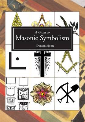 A Guide to Masonic Symbolism (Hardback)