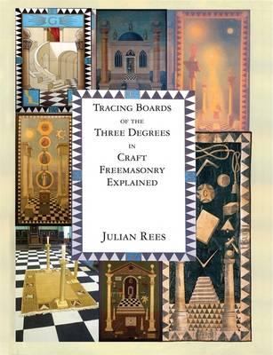 Tracing Boards of Three Degrees in Craft Freemasonry Explained (Paperback)
