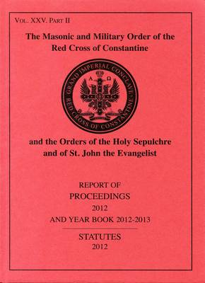 Red Cross of Constantine Report of Proceedings and Yearbook 2012-2013 (Paperback)