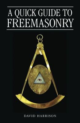 A Quick Guide to Freemasonry (Paperback)