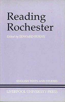Reading Rochester - Liverpool English Texts and Studies 24 (Hardback)