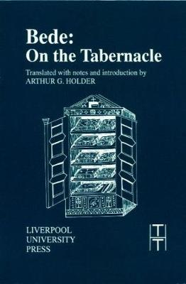 Bede: On the Tabernacle - Translated Texts for Historians 18 (Paperback)