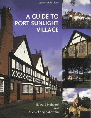 A Guide to Port Sunlight Village (Paperback)