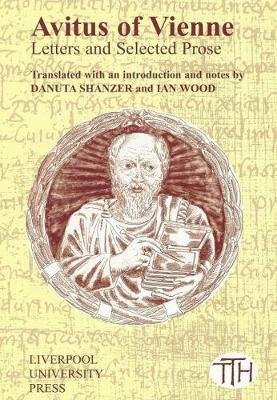 Avitus of Vienne: Selected Letters and Prose - Translated Texts for Historians 38 (Paperback)