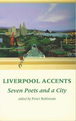 Liverpool Accents: Seven Poets and a City (Paperback)