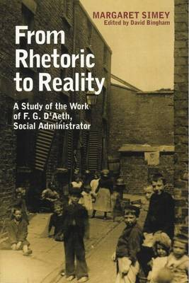 From Rhetoric to Reality: Life and Work of Frederick D'Aeth (Paperback)