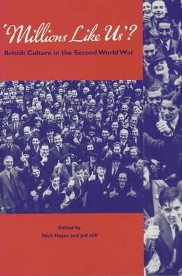 Millions Like Us?: British Culture in the Second World War (Hardback)